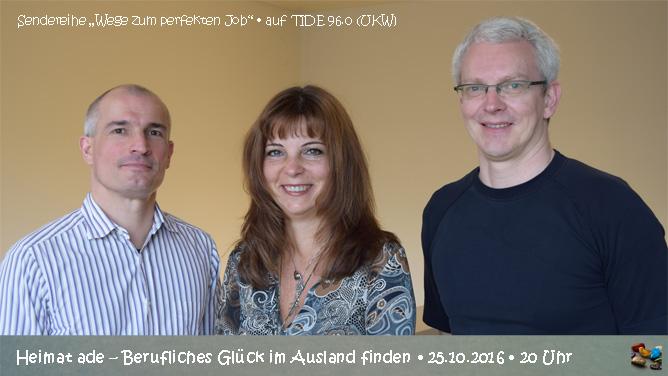 Heimat ade – Berufliches Glück im Ausland finden – Radiosendung am 25.10.2016 auf TIDE 96.0